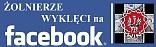 Żołnierze Wyklęci - Zapomniani Bohaterowie na facebook